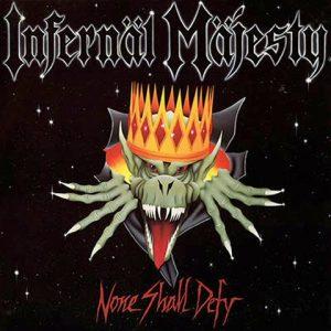 infernalmajesty-noneshalldefy