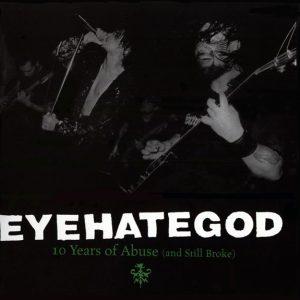 Eyehategod-10yearsofabuse