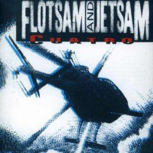 FlotsamAndJetsam-CuatroCD