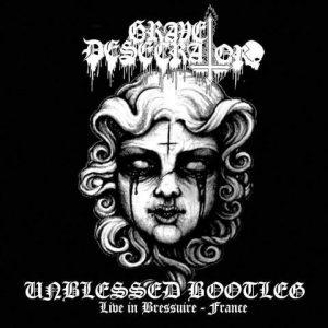 GraveDesecrator-UnblessedBootleg