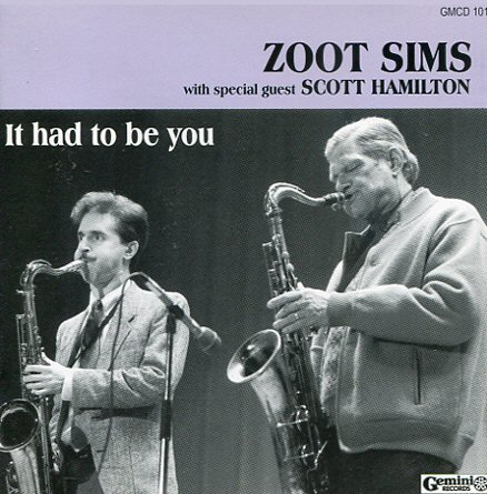 Zoot Sims With Scott Hamilton It Had To Be You Cd Tpl