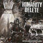 Humanity Delete -Never Ending Nightmares cd