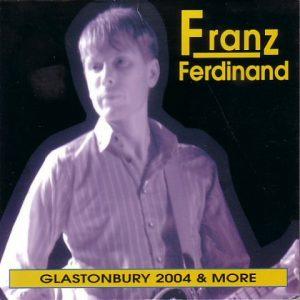 FranzFerdinand-Glastonbury2004cd1