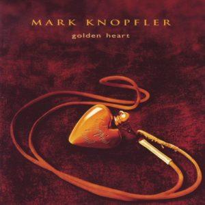 MarkKnopfler-GoldenheartCD1