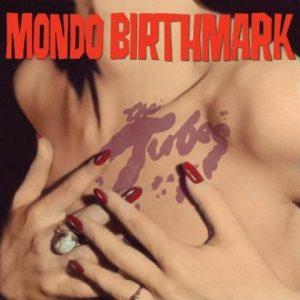 TheTubes-MondobirthmarkLP