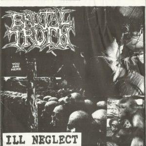 BrutalTruth-Illneglect7a