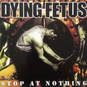 DyingFetus-StopatnothingLP
