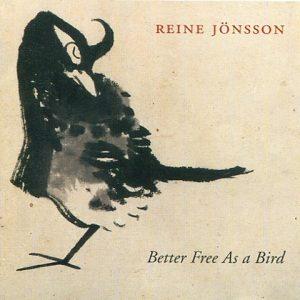 ReineJonsson-BetterfreeasabirdCD1